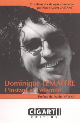 Lemaître Dominique / Castanet Pierre Albert - L'instant et l'éternité - Partition - di-arezzo.fr