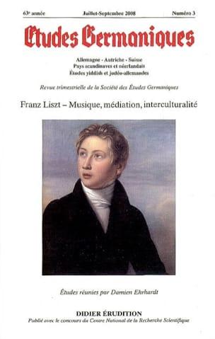 Études germaniques, n° 251 : Franz Liszt - Musique, médiation, interculturalité - laflutedepan.com