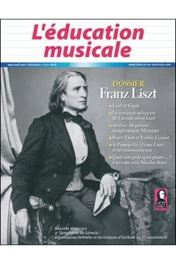 L'éducation musicale n° 570 : Dossier sur Franz Liszt laflutedepan