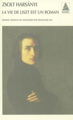 La vie de Liszt est un roman - Zsolt HARSANYI - laflutedepan.com