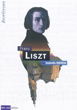 Franz Liszt - Isabelle WERCK - Livre - Les Hommes - laflutedepan.com