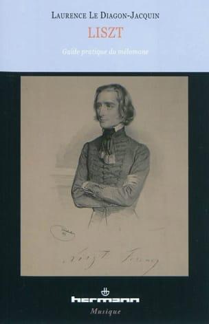 Liszt : guide pratique du mélomane - laflutedepan.com