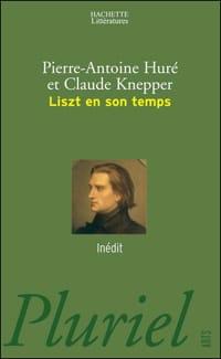 Liszt en son temps HURÉ Pierre-Antoine / KNEPPER Claude laflutedepan