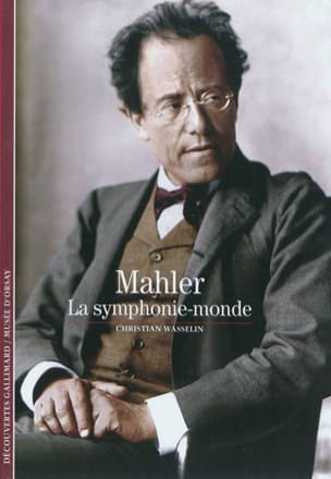 Mahler : la symphonie-monde - Christian WASSELIN - laflutedepan.com