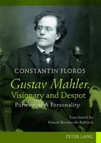 Gustav Mahler, visionary and despot : portrait of a personality - laflutedepan.com