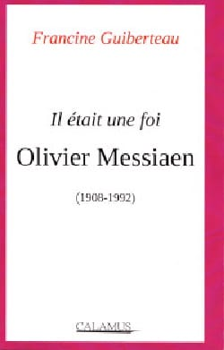 Francine GUIBERTEAU - He was a faith Olivier Messiaen (1908-1992) - Sheet Music - di-arezzo.com