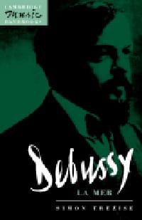 Debussy : La mer Simon TREZISE Livre Les Oeuvres - laflutedepan