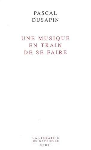 Une musique en train de se faire Pascal DUSAPIN Livre laflutedepan