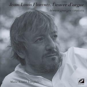 Jean-Louis Florentz, l'oeuvre d'orgue : témoignages croisés - laflutedepan.com