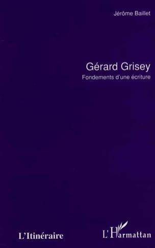Gérard Grisey : fondements d'une écriture - laflutedepan.com