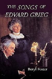 The songs of Edvard Grieg Beryl Foster Livre laflutedepan