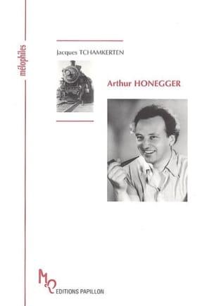 Arthur Honegger - Jacques TCHAMKERTEN - Livre - laflutedepan.com