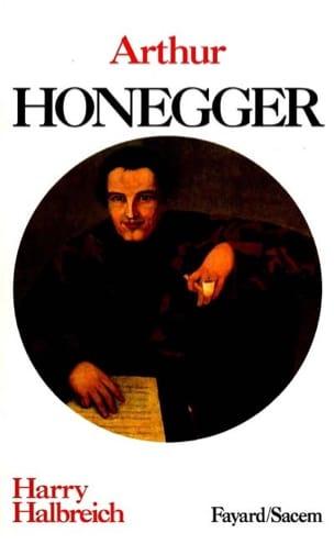 Arthur Honegger - Harry HALBREICH - Livre - laflutedepan.com