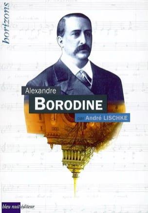 Alexandre Borodine André LISCHKÉ Livre Les Hommes - laflutedepan