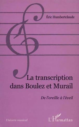 La transcription dans Boulez et Murail : de l'oreille à l'éveil - laflutedepan.com