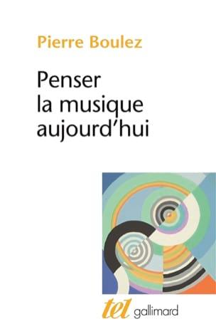 Penser la musique aujourd'hui Pierre BOULEZ Livre laflutedepan
