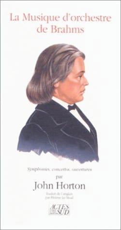 La Musique d'orchestre de Brahms : symphonies, concertos, ouvertures - laflutedepan.com