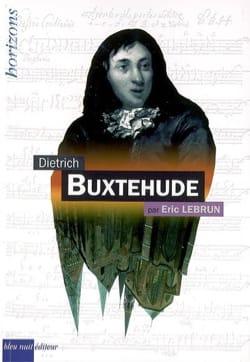 Dietrich Buxtehude - Éric LEBRUN - Livre - laflutedepan.com