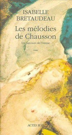 Les mélodies de Chausson : un parcours de l'intime : essai laflutedepan