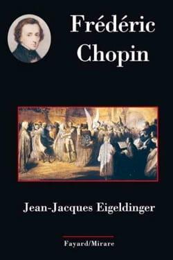Frédéric Chopin - EIGELDINGER Jean-Jacques - Livre - laflutedepan.com