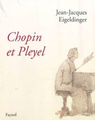 Chopin et Pleyel - EIGELDINGER Jean-Jacques dir. - laflutedepan.com