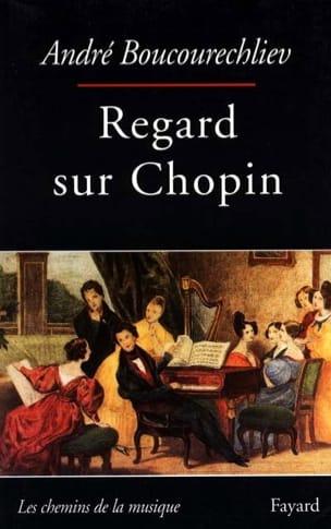 Regards sur Chopin - André BOUCOURECHLIEV - Livre - laflutedepan.com