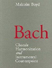 Malcolm BOYD - Bach : chorale harmonization and instrumental counterpoint - Livre - di-arezzo.fr