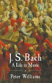J.S. Bach : a life in music - Peter WILLIAMS - laflutedepan.com