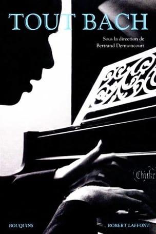 Tout Bach - Bertrand DERMONCOURT - Livre - laflutedepan.com