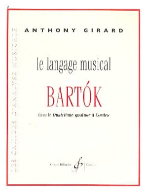 Anthony GIRARD - The musical language of Bartok in the fourth string quartet - Book - di-arezzo.co.uk