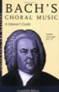 Bach's choral music : a listener's guide - laflutedepan.com