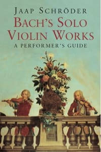 Bach's solo violin works : a performer's guide - laflutedepan.com