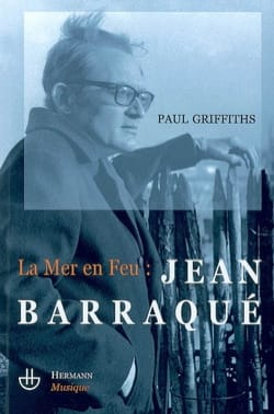 La mer en feu : Jean Barraqué - Paul Griffiths - laflutedepan.com