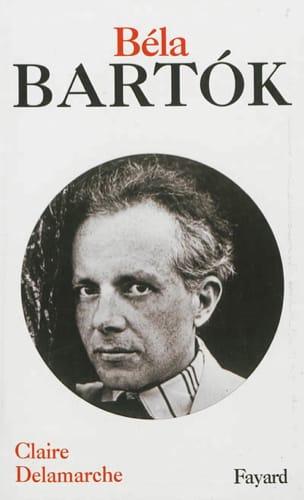 Béla Bartok - Claire DELAMARCHE - Livre - laflutedepan.com