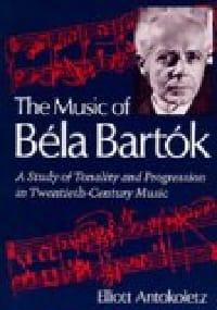 The music of Belá Bartók - Elliott Antokoletz - laflutedepan.com