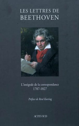 Les lettres de Beethoven : l'intégrale de la correspondance, 1787-1827 - laflutedepan.com