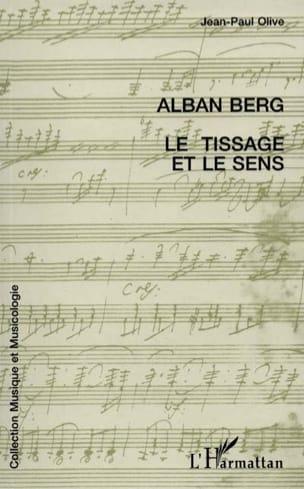 Alban Berg, le tissage et le sens Jean-Paul dir. OLIVE laflutedepan
