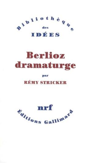 Berlioz dramaturge Rémy STRICKER Livre Les Hommes - laflutedepan