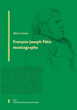 François-Joseph Fétis musicographe - Rémy CAMPOS - laflutedepan.com