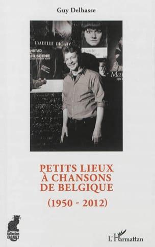 Petits lieux à chansons de Belgique : 1950-2012 - laflutedepan.com