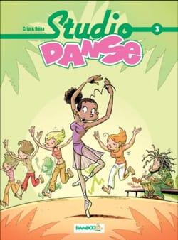 BÉKA / CRIP - Studio danse, vol. 3 - Livre - di-arezzo.fr