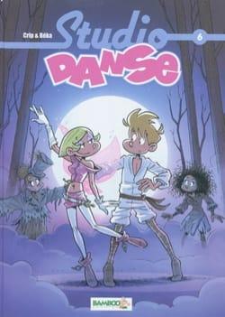 BÉKA / CRIP - Studio danse, vol. 6 - Livre - di-arezzo.fr