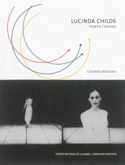 Lucinda Childs : Temps-Danse Corinne RONDEAU Livre laflutedepan