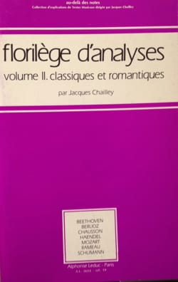Jacques CHAILLEY - Florilège d'analyses, vol. 2 : classiques et romantiques - Livre - di-arezzo.fr
