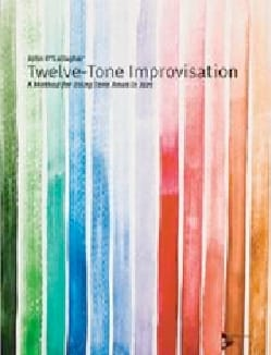 Twelve-Tone Improvisation John O'GALLAGHER Livre laflutedepan