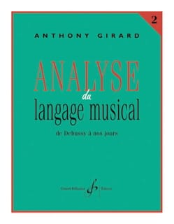 Anthony GIRARD - Analysis of musical language, vol. 2: from Debussy to today - Book - di-arezzo.co.uk