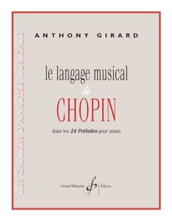 Anthony GIRARD - The musical language of Chopin in the 24 preludes for piano - Book - di-arezzo.com