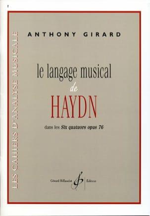Anthony GIRARD - Le langage musical de Haydn dans les six Quatuors opus 76 - Livre - di-arezzo.fr
