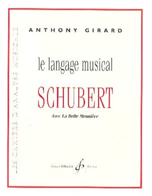 Anthony GIRARD - The musical language of Schubert in La Belle Meunière - Book - di-arezzo.com