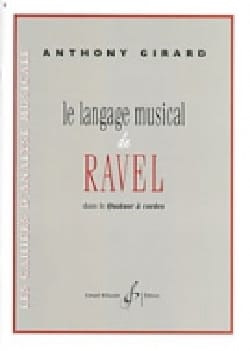 Anthony GIRARD - Ravel's musical language in the string quartet - Book - di-arezzo.co.uk